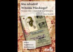 Recenzja: Kto zdradził Witolda Pileckiego?